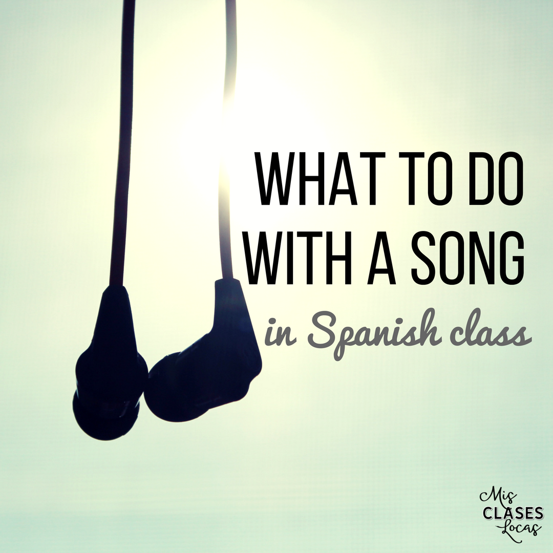 What to do with a song in Spanish class