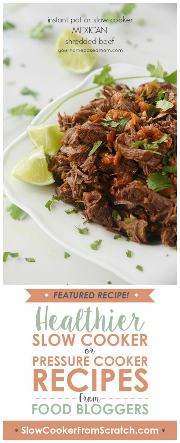 Instant Pot or Slow Cooker Mexican Shredded Beef from Your HomeBased Mom [featured on SlowCookerFromScratch.com]