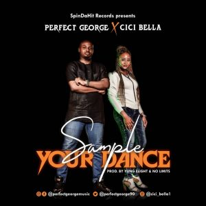 PERFECT GEORGE FT CICI BELLA – SAMPLE YOUR DANCE