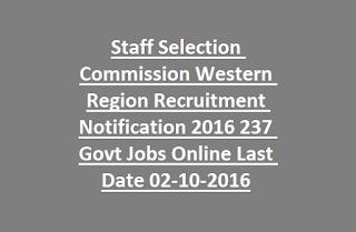 SSC Western Region Scientific, Research, Laboratory Assistant, Stockman, Junior Engineer, Chemist Recruitment 237 Govt Jobs Online Last Date 02-10-2016
