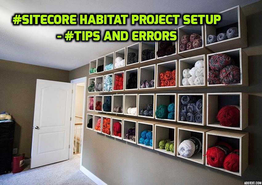 Sitecore Habitat Project Installation Tips and Errors