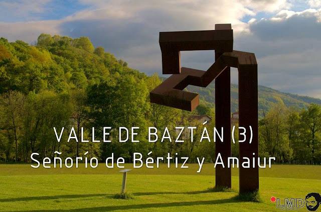 NO TE VAYAS DE NAVARRA: VALLE DE BAZTÁN (III)