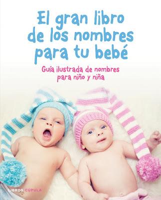 LIBRO - El gran libro de los nombres para tu bebé  (Cupula - 8 Septiembre 2016)  Guía ilustrada de nombres para niño y niña  Comprar en Amazon España