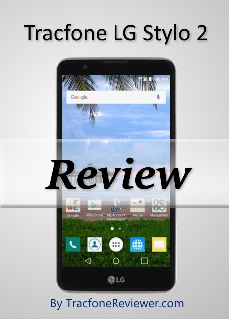 TracfoneReviewer: Tracfone LG Stylo 2 (L81AL) Review