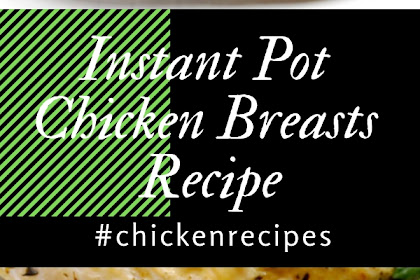 Instant Pot Chicken Breasts Recipe