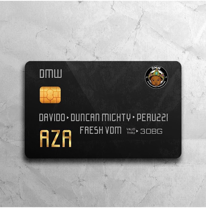 [MUSICS] : Davido – Aza ft. Duncan Mighty & Peruzzi