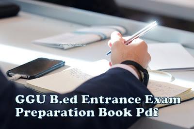 Get Free GGU B.ed Entrance Exam Preparation Book Pdf