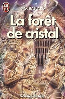 La forêt de cristal - J.G. Ballard