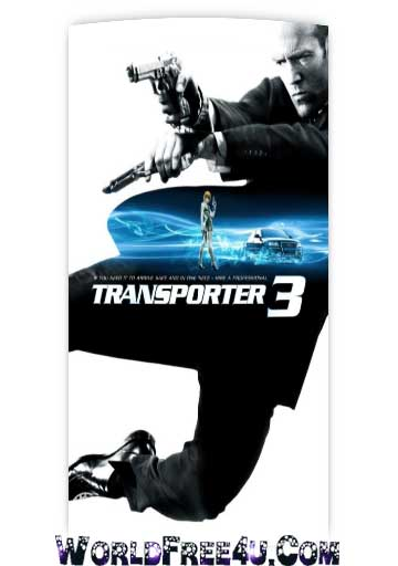 Poster Of Free Download Transporter 3 2008 300MB Full Movie Hindi Dubbed 720P Bluray HD HEVC Small Size Pc Movie Only At worldfree4u.com