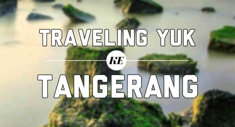 Isi Liburan Anda Dan Keluarga Di 8 Tempat Wisata Tangerang