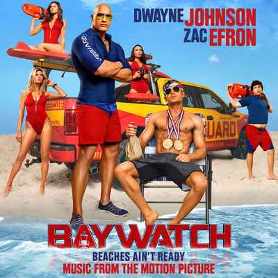 Baywatch (Music From the Motion Picture) - Album Download, Itunes Cover, Official Cover, Album CD Cover Art, Tracklist