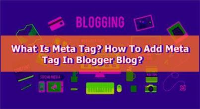 what is meta tag? how to add meta tag in blogger blog