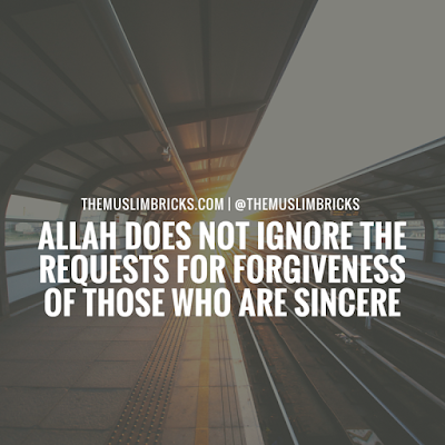 Allah Dose not ignore the requests for forgiveness - quote