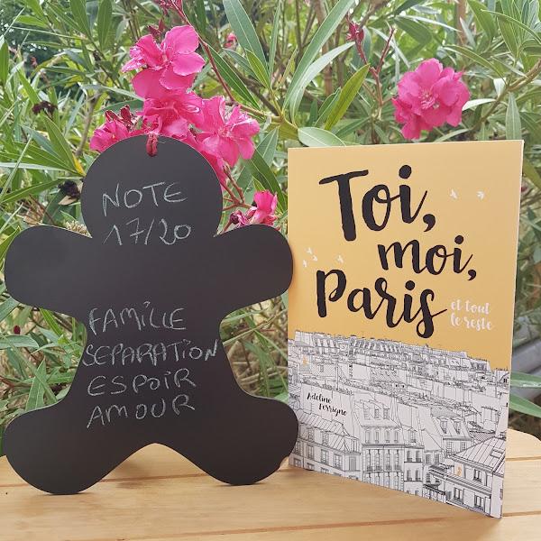 Toi, moi Paris et tout le reste de Adeline Ferrigno