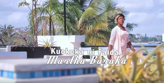 Download Video | Martha Baraka - Kuokoka ni Faida