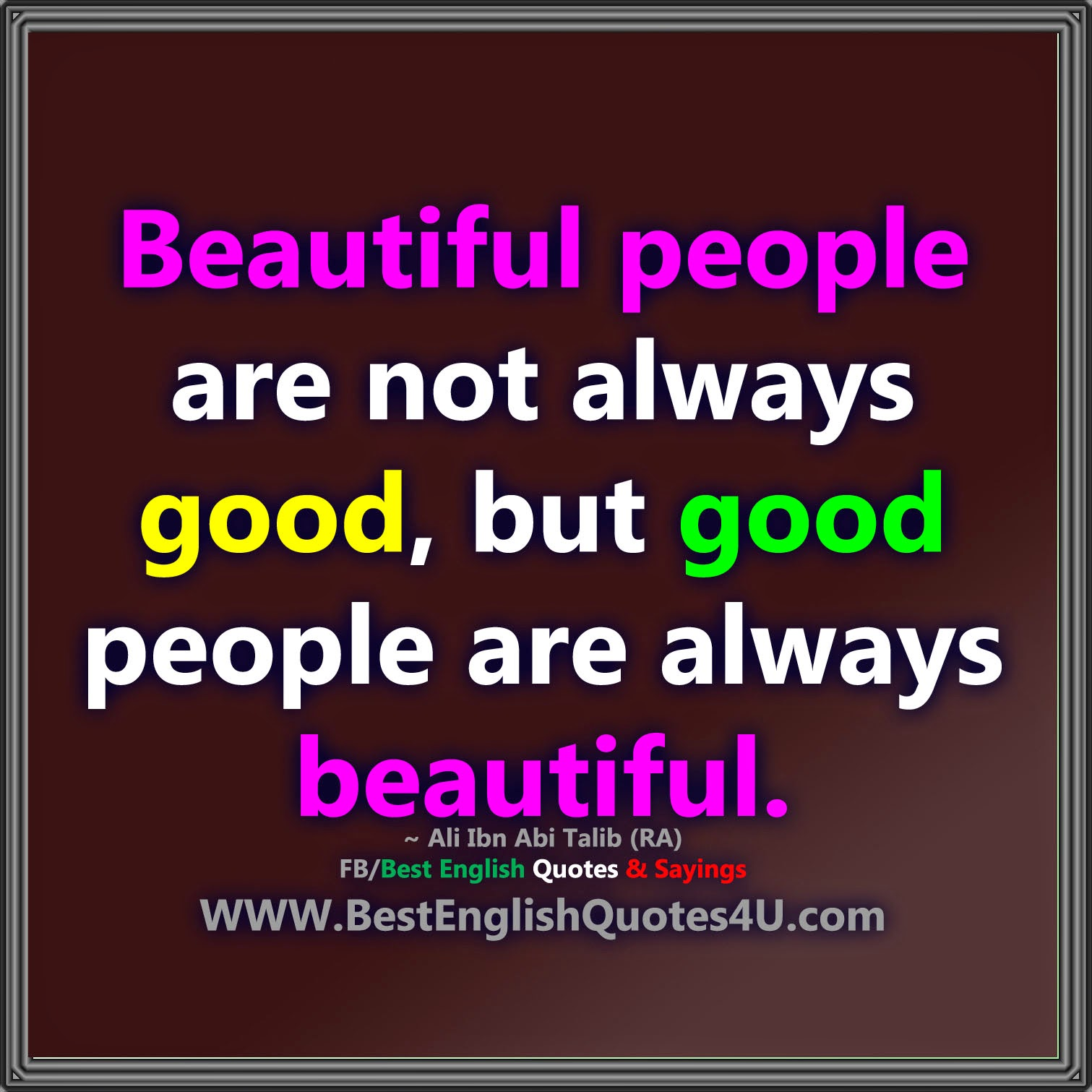 Best English Quotes About Life: Beautiful People Are Not Always Good...