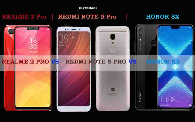 Honor 8X Vs Realme 2 Pro Vs. Redmi Note 5 Pro