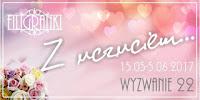 http://filigranki-pl.blogspot.com/2017/05/wyzwanie-22-z-uczuciem.html