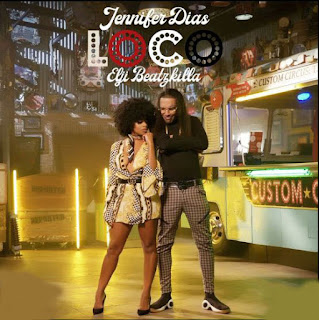 Jennifer Dias Feat Elji Beatzkilla - Loco