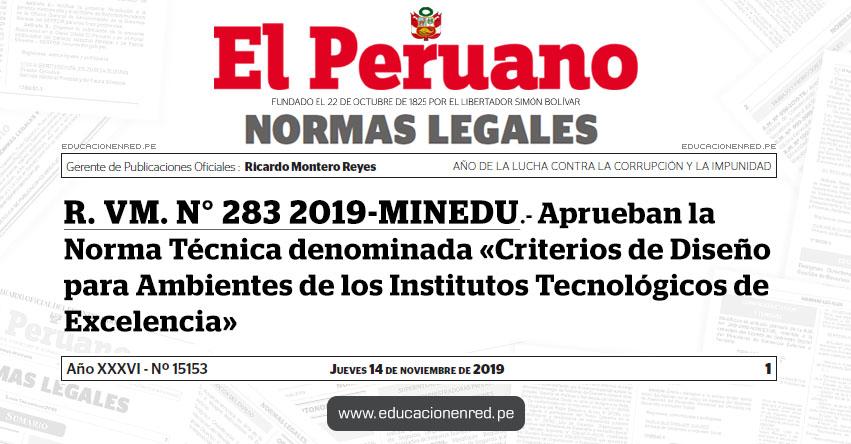R. VM. N° 283-2019-MINEDU - Aprueban la Norma Técnica denominada «Criterios de Diseño para Ambientes de los Institutos Tecnológicos de Excelencia»