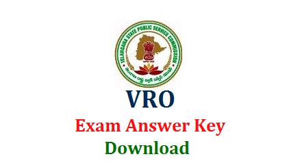 Telangana VRO Exam held on 16.09.2018 Answer Key Download | TSPSC Village Revenue Officer VRO Exam Answer Key Download | Telangana Public Service Commission issued Recruitment Notification for 700 Vacancies of VRO Posts in Revenue Department of Telangana | Online Applications Recieved through TSPSC Official Website www.tspsc.gov.in. Hall Tickets made available on official web portal of the Commission. Initial Final Answer Keys also will be placed here only tspsc-vro-exam-initial-final-answer-key-download