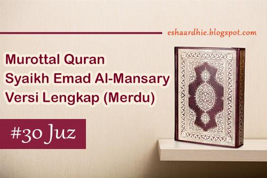 ialah salah seorang qori dengan bunyi merdu nan indah Download Lengkap 30 Juz Murottal Emad Al-Mansary | Mp3 Alquran Merdu Imad Al-Manshary