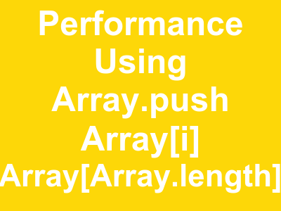 javascript array performance to add new element by different