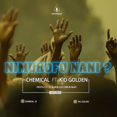 Chemical Ft. kidgolden - NIMUHOFU NANI