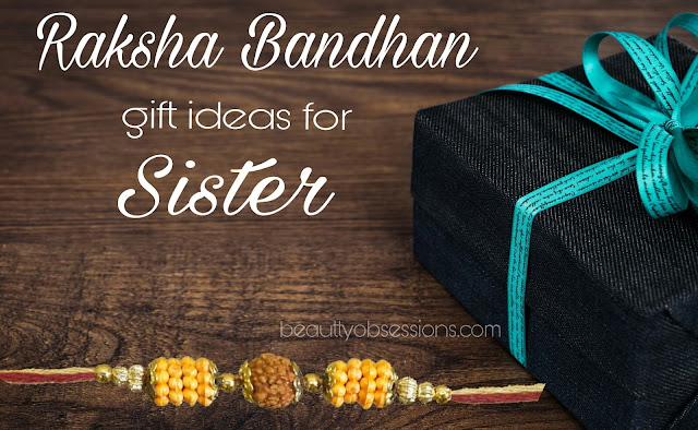 Best 5 Raksha Bandhan Gift Ideas For Your Lovely Sister..
