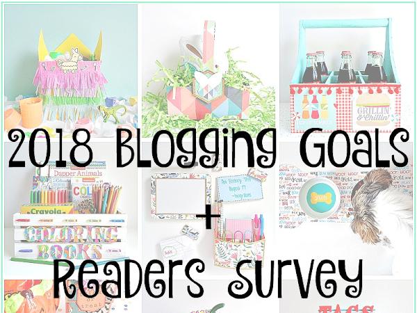 2018 Blogging Goals + Readers Survey