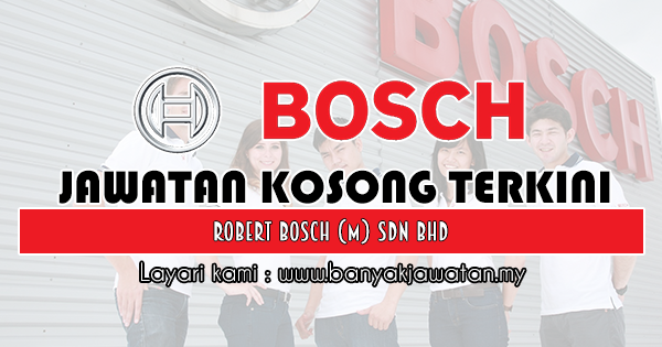 Jawatan Kosong 2018 di Robert Bosch (M) Sdn Bhd