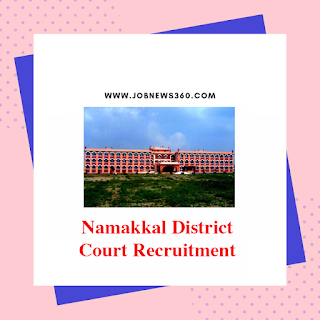 Namakkal District Court Recruitment 2019 for various post in Civil Unit (57 Vacancies)