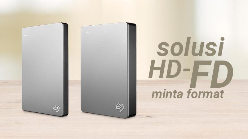 Inilah Cara Memperbaiki Hardisk (HD) Atau Flashdisk (FD) Ketika Minta Format Tanpa Kehilangan Data