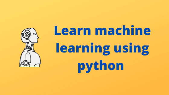 How to learn Machine learning using python programming?
