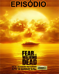 Assistir Fear The Walking Dead 3x07 Online (Dublado e Legendado)
