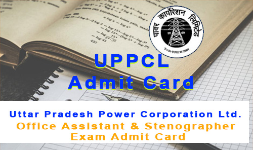 uppcl admit card office assistant stenographer grade-iii exam 2017
