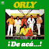 ORLY - DE ACA - 1986 ( CON MEJOR SONIDO )