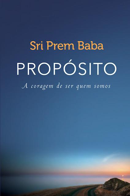 Propósito A coragem de ser quem somos Sri Prem Baba