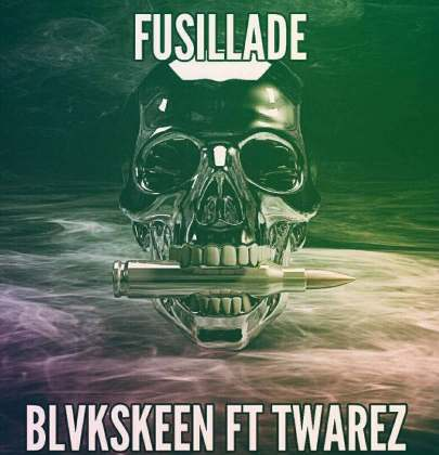 Blvkskeen ft Twarez Fusillade Download mp3
