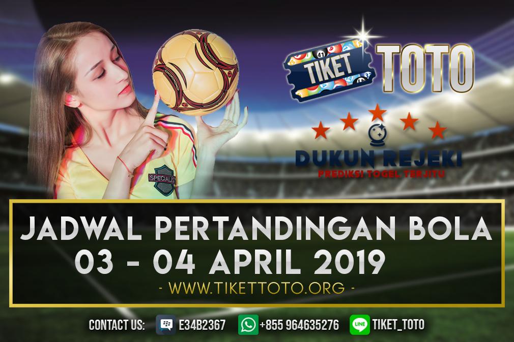 JADWAL PERTANDINGAN BOLA TANGGAL  03 APR – 04 APR 2019