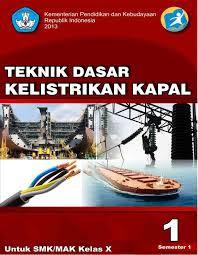 Download Buku Paket Teknik Dasar Kelistrikan Kapal 1 SMK Kelas X Kurikulum 2013 PDF