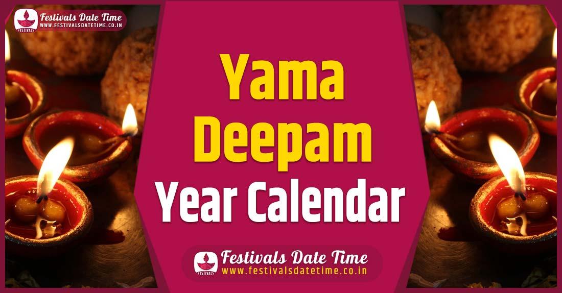 Yama Deepam Year Calendar, Yama Deepam Year Festival Schedule