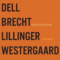 Dell Brecht Lillinger Westergaard (DBLW) - Boulez Materialism