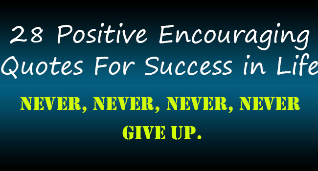 28 Positive Encouraging Quotes For Success In Life