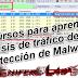 Recursos para aprender  Análisis de tráfico de red, detección de Malware