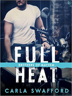 Full Heat: A Brothers of Mayhem Novel by Carla Swafford