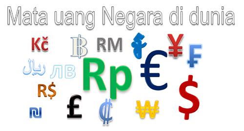 yaitu alat pembayaran untuk banyak sekali Transaksi Ekonomi yang dipakai oleh suatu negara Simbol, Kode dan Nama Mata Uang banyak sekali Negara di Dunia