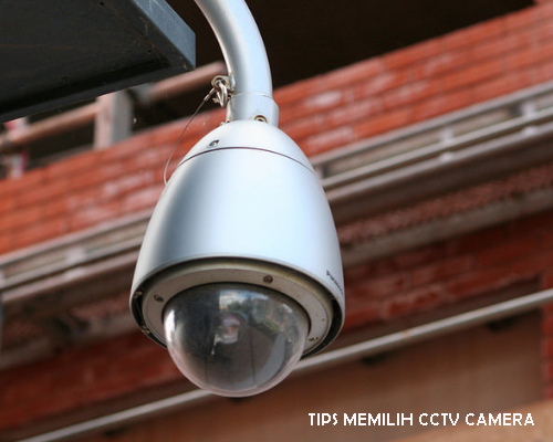 5 Tips Memilih Camera CCTV Sebelum Membeli