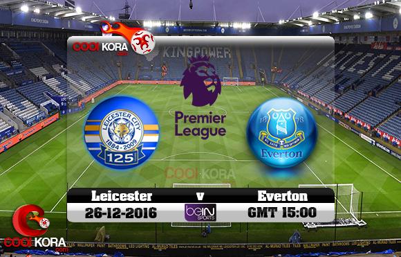 مشاهدة مباراة ليستر سيتي وإيفرتون اليوم 26-12-2016 في الدوري الإنجليزي