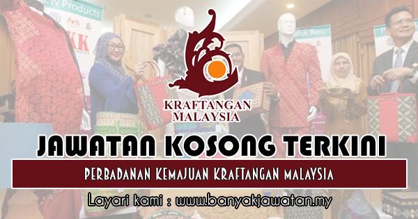 Jawatan Kosong 2019 di Perbadanan Kemajuan Kraftangan Malaysia